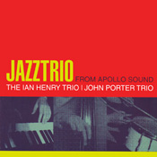 Jazz Trio from Apollo Sound Ian Henry Trio/John Porter Trio