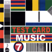 Test Card Music Volume 7